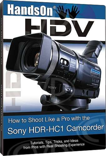 Vortex Media Hands on HDV Guide to the Sony HC1 Camcorder DVD (HC1DVD)
